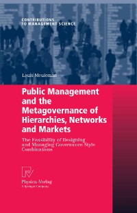 Cover Public Management and the Metagovernance of Hierarchies, Networks and Markets