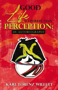 Cover A Good Life: The Perception of Perfection