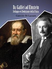 Cover Da Galilei ad Einstein, Sviluppo ed Evoluzione della Fisica