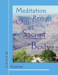 Cover Meditation Reveals Our Sacred Body