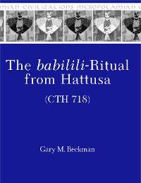 Cover The babilili-Ritual from Hattusa (CTH 718)