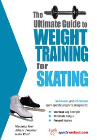 Cover Ultimate Guide to Weight Training for Skating