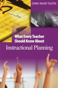 Cover What Every Teacher Should Know About Instructional Planning