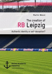 Cover creation of RB Leipzig. Authentic identity or self-deception?