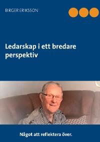 Cover Ledarskap i ett bredare perspektiv