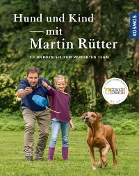Cover Hund und Kind - mit Martin Rütter