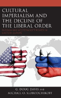 Cover Cultural Imperialism and the Decline of the Liberal Order