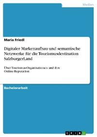 Cover Digitaler Markenaufbau und semantische Netzwerke für die Tourismusdestination SalzburgerLand
