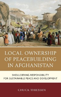 Cover Local Ownership of Peacebuilding in Afghanistan