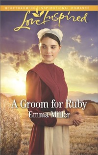 Cover Groom For Ruby (Mills & Boon Love Inspired) (The Amish Matchmaker, Book 5)