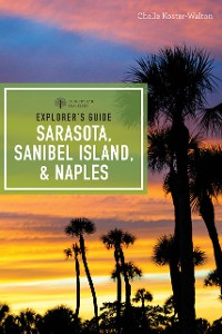 Cover Explorer's Guide Sarasota, Sanibel Island, & Naples (Seventh Edition)  (Explorer's Complete)