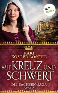 Cover Mit Kreuz und Schwert - Dritter Roman der Sachsen-Saga