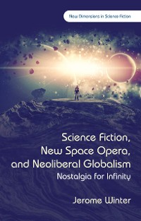 Cover Science Fiction, New Space Opera, and Neoliberal Globalism