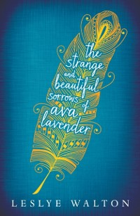 Cover Strange and Beautiful Sorrows of Ava Lavender