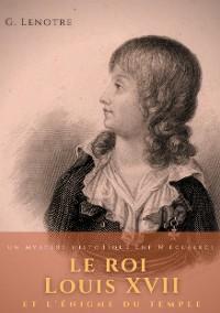 Cover Le roi Louis XVII et l'énigme du temple