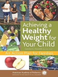 Cover Achieving a Healthy Weight for Your Child