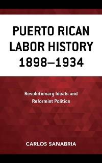 Cover Puerto Rican Labor History 1898–1934