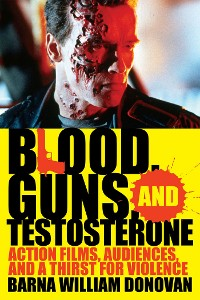 Cover Blood, Guns, and Testosterone