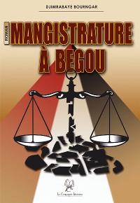 Cover Mangistrature à Begou