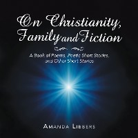 Cover On Christianity, Family and Fiction