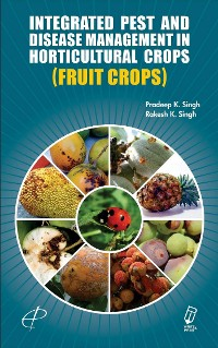 Cover Integrated Pest And Disease Management In Horticultural Crops ( Fruit Crops )