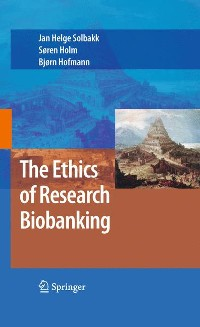 Cover The Ethics of Research Biobanking