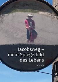 Cover Jacobsweg - Spiegelbild meines Lebens