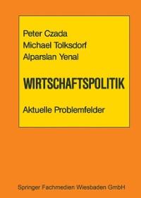 Cover Wirtschaftspolitik Aktuelle Problemfelder