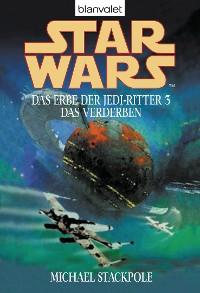 Cover Star Wars. Das Erbe der Jedi-Ritter 3. Das Verderben