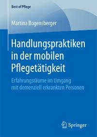 Cover Handlungspraktiken in der mobilen Pflegetätigkeit
