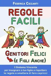 Cover Regole Facili: Genitori Felici (e Figli Anche)