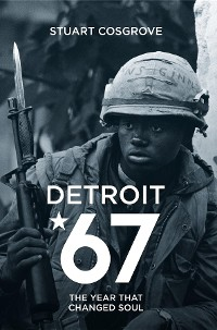 Cover Detroit 67: The Year That Changed Soul