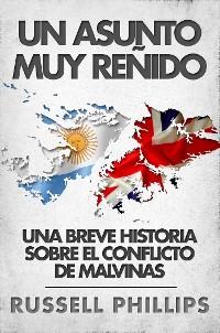 Cover Un Asunto Muy Reñido: Una Breve Historia Sobre El Conflicto De Malvinas