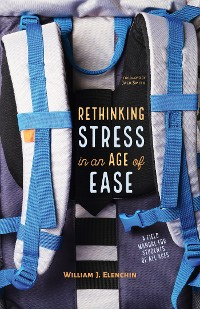Cover Rethinking Stress in an Age of Ease