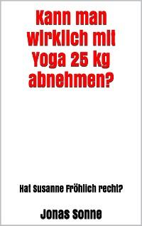 Cover Kann man wirklich mit Yoga 25 kg abnehmen?