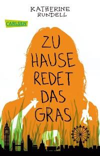 Cover Zu Hause redet das Gras