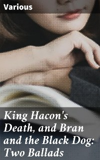 Cover King Hacon's Death, and Bran and the Black Dog: Two Ballads