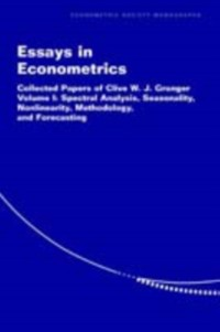 Cover Essays in Econometrics: Volume 1, Spectral Analysis, Seasonality, Nonlinearity, Methodology, and Forecasting