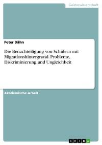 Cover Die Benachteiligung von Schülern mit Migrationshintergrund. Probleme, Diskriminierung und Ungleichheit