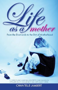 Cover Life as a mother