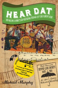 Cover Hear Dat New Orleans: A Guide to the Rich Musical Heritage & Lively Current Scene