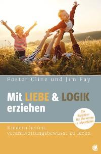 Cover Mit Liebe und Logik erziehen