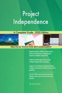 Cover Project Independence A Complete Guide - 2020 Edition