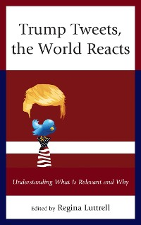 Cover Trump Tweets, the World Reacts