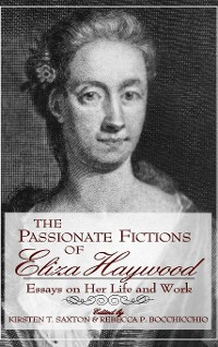 Cover The Passionate Fictions of Eliza Haywood