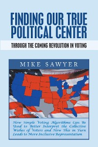 Cover Finding Our True Political Center