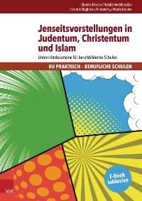 Cover Jenseitsvorstellungen in Judentum, Christentum und Islam