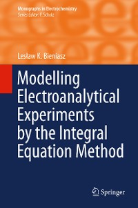 Cover Modelling Electroanalytical Experiments by the Integral Equation Method