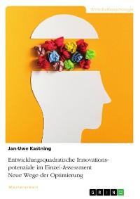 Cover Entwicklungsquadratische Innovationspotenziale im Einzel-Assessment. Neue Wege der Optimierung