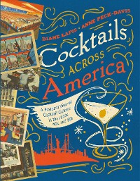 Cover Cocktails Across America: A Postcard View of Cocktail Culture in the 1930s, '40s, and '50s